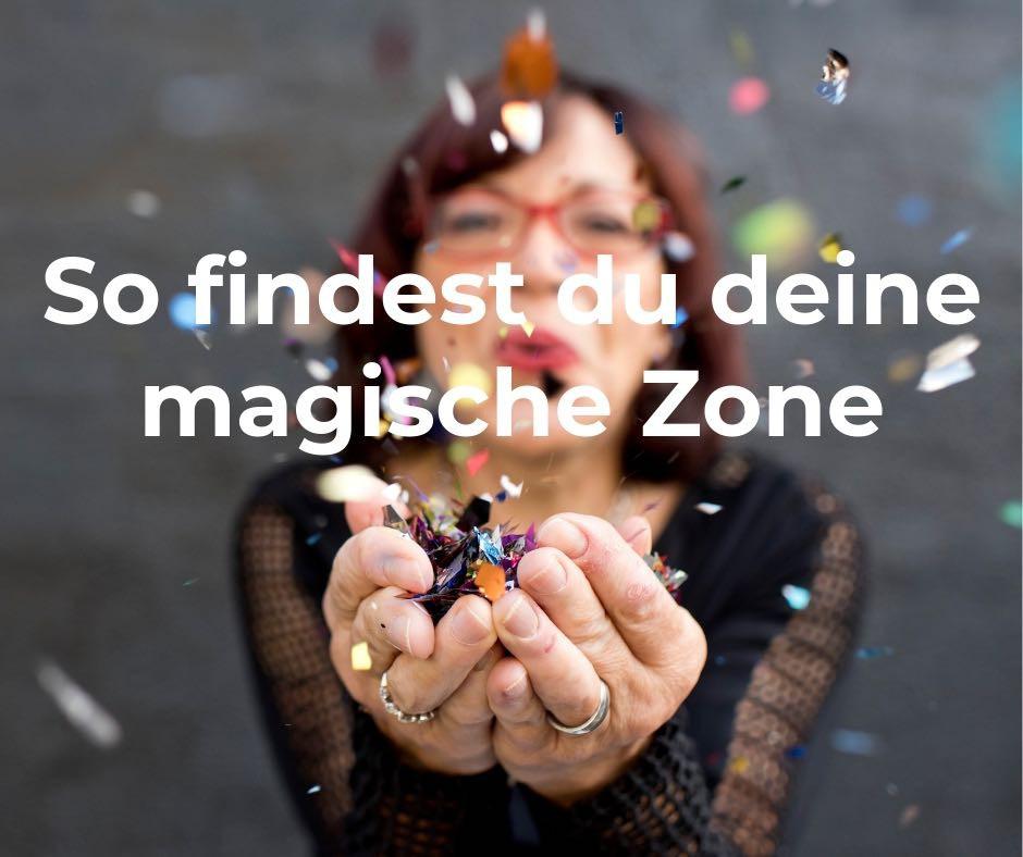 So-findest-du-deine-magische-Zone-Blog